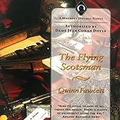 The Flying Scotsman: A Mycroft Holmes Novel, Book 3   Quinn Fawcett