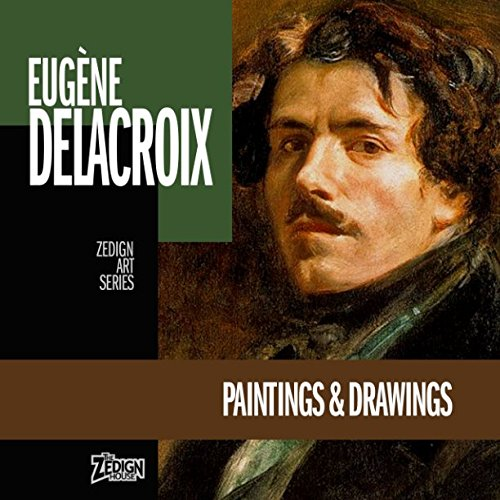 Eugène Delacroix - Paintings & Drawings (Zedign Art Series) ebook