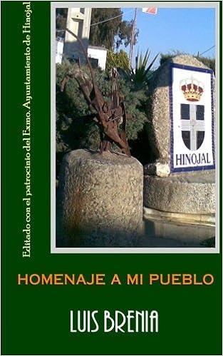 Homenaje a mi pueblo (Spanish Edition): Luis Brenia .: 9781522812463: Amazon.com: Books