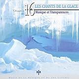 Collection Oxygène Vol.16 : Les chants de la glace - Musique et transparences