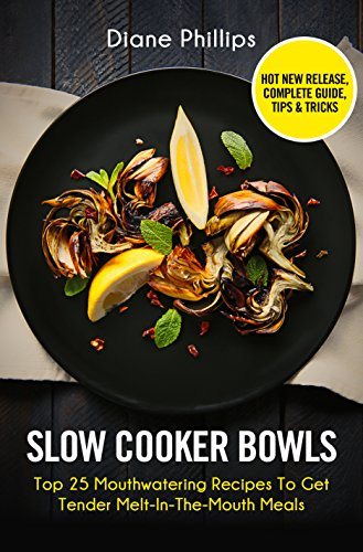 Slow Cooker Bowls: Top 25 Mouthwatering Recipes To Get Tender Melt-In-The-Mouth Meals (Beef Stew In Crock compare prices)