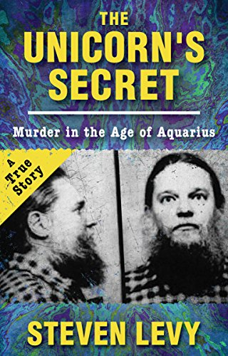 The Unicorn's Secret: Murder in the Age of Aquarius