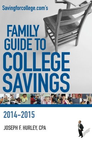 Savingforcollege.com's Family Guide to College Savings: 2014-2015 Edition