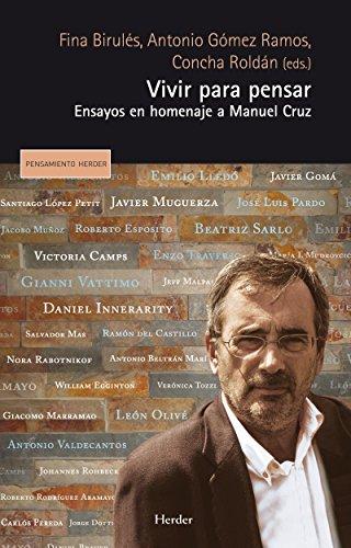 Vivir para pensar: Ensayos en homenaje a Manuel Cruz (Pensamiento Herder) por Concha Roldán