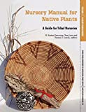 img - for Nursery Manual for Native Plants: A Guide for Tribal Nurseries. Volume 1 - Nursery Management (Agriculture Handbook 730) book / textbook / text book