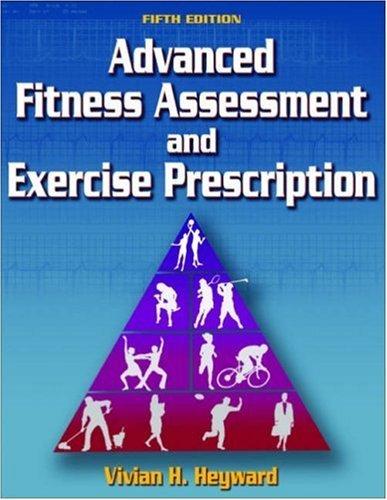 Advanced Fitness Assessment & Exercise Prescription 5th EDITION pdf