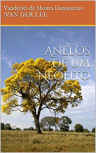 Book: Anelos De um Neófito (Portuguese Edition) by Vanderlei de Moura Damasceno