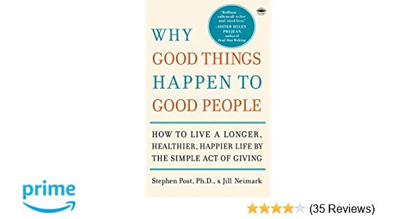Why Good Things Happen to Good People: How to Live a Longer