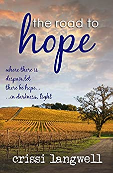The Road to Hope (Hope Series Book 1) by [Langwell, Crissi]
