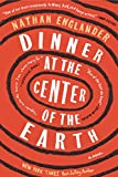 Image of Dinner at the Center of the Earth: A novel