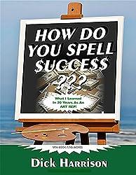 How Do You Spell Success???