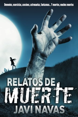Relatos de muerte (Relatos de terror) (Volume 1) (Spanish Edition) [Javi Navas] (Tapa Blanda)
