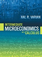 Intermediate Microeconomics with Calculus: A Modern Approach Front Cover