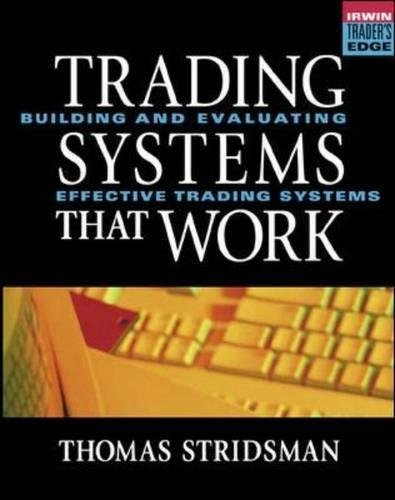Trading Systems That Work: Building and Evaluating Effective ...