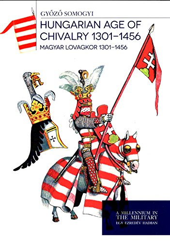Hungarian Age of Chivalry 1301-1456 - Magyar lovagkor 1301-1456