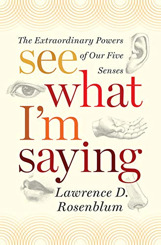 See What I'm Saying: The Extraordinary Powers of Our Five Senses PDF