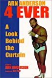 Arn Anderson 4 Ever: A Look Behind the Curtain