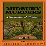 Midbury Murders: Book One: A Horticultural Nightmare | Martina Thurlow