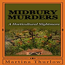 Midbury Murders: Book One: A Horticultural Nightmare Audiobook by Martina Thurlow Narrated by Alex Lee