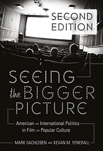 Seeing the Bigger Picture: Understanding Politics Through Film and Television- Second Printing (Politics, Media, and Popular Culture) (And International Politics Film)