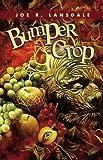 Bumper Crop, Joe R. Lansdale, 193084624X