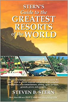 Stern's Guide to the Greatest Resorts of the World