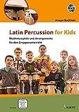 Latin Percussion for Kids: Rhythmusspiele und Arrangements für den Gruppenunterricht. Lehrerband mit DVD.