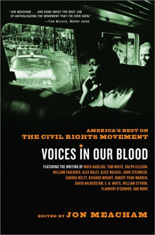 Book cover from Voices in Our Blood: Americas Best on the Civil Rights Movement by Jon Meacham
