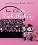 Terri O's Easy Embellishing, Suzanne Chase and Terri O, 140272487X