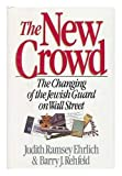 img - for The New Crowd: The Changing of the Jewish Guard on Wall Street by Judith Ramsey Ehrlich (1989-09-01) book / textbook / text book