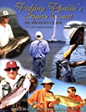 Fishing Florida s Space Coast: An Angler s Guide--Ponce de Leon Inlet to Sebastian Inlet