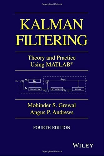 Kalman Filtering: Theory and Practice with MATLAB by Grewal, Mohinder S., Andrews, Angus P.(December 31, 2014) Hardcover