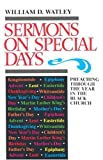 Sermons on Special Days, William D. Watley, 0817010890