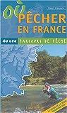 Où pécher en France : 40000 parcours de pêche par Limouzin