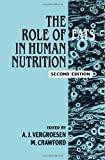 The Role of Fats in Human Nutrition, Author Unknown, 0127180516