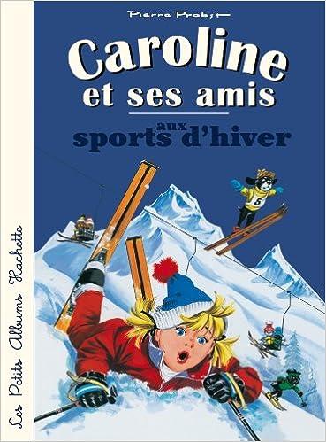 En ligne Caroline et ses amis aux sports d'hiver epub pdf