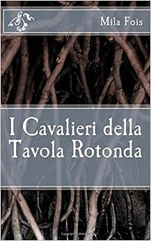 Book I Cavalieri della Tavola Rotonda (Meet Myths)