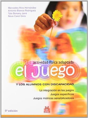 Actividades Fisica Adaptada el Juego y los a Educación Física / Pedagogía / Juegos: Amazon.es: Mercedes Ríos Hernández, Antonio Blanco Rodríguez, ...