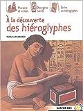 Image de A la découverte des hiéroglyphes (French Edition)