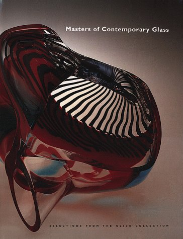 Masters of Contemporary Glass: Selections from the Glick Collection