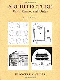 Architecture: Forms, Space, & Order