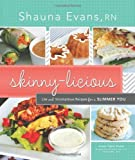 bread and wine shauna - Skinny-licious: Life and Scrumptious Recipes for a Slimmer You