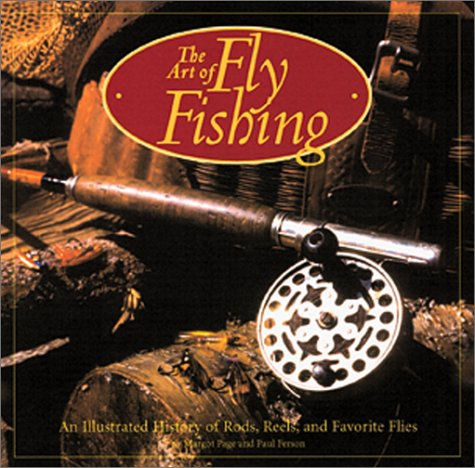 The Art of Flyfishing: An Illustrated History of Rods, Reels, and Favorite Flies