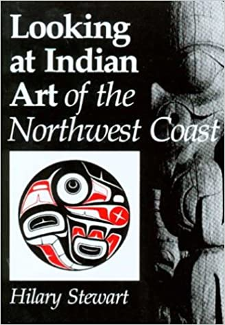 Looking At Indian Art Of The Northwest Coast Hilary Stewart