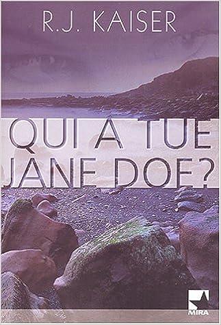 Qui a tué Jane Doe ? - R.J. Kaiser