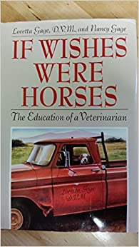 Book If Wishes Were Horses: The Education of a Veterinarian