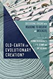 Old Earth Or Evolutionary Creation?
