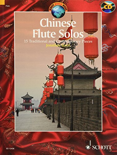 Solo Flute Pieces - Chinese Flute Solos: 15 Traditional and Contemporary Pieces With a CD of Performances