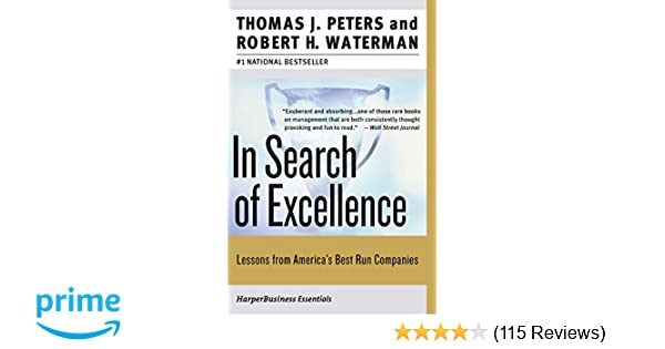 In search of excellence lessons from americas best run companies in search of excellence lessons from americas best run companies thomas j peters robert h waterman jr 9780060548780 amazon books publicscrutiny Choice Image