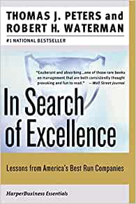 In search of excellence lessons from americas best run companies in search of excellence lessons from americas best run companies thomas j peters robert h waterman jr 9780060548780 amazon books publicscrutiny